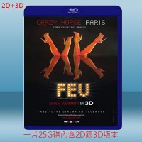 (2D+3D) 瘋馬秀之火3D FEU: Crazy Horse Paris (2012) 藍光25G